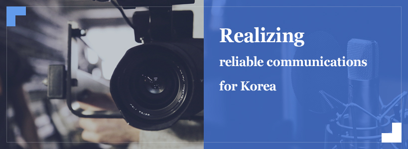 Realizing reliable communications for Korea
